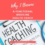 How I Became a Functional Medicine Health Coach