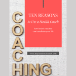 Ten Benefits of Using a Health Coach