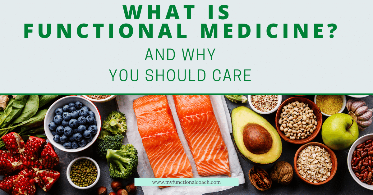 what is functional medicine and why you should care