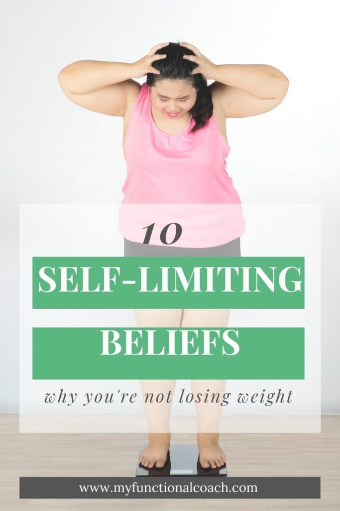 Top 10 Self-limiting beliefs Why You're not losing weight Woman on scale