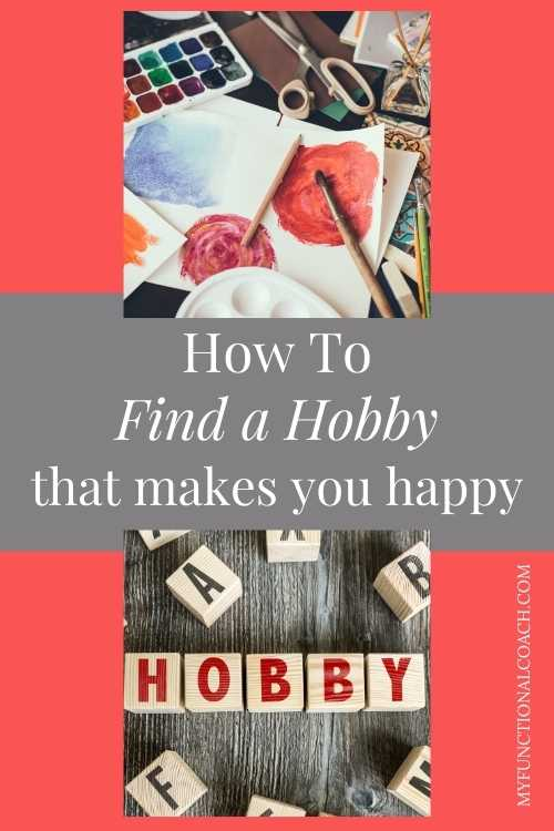 How to Find a Hobby that Makes you Happy. The benefits of hobbies.