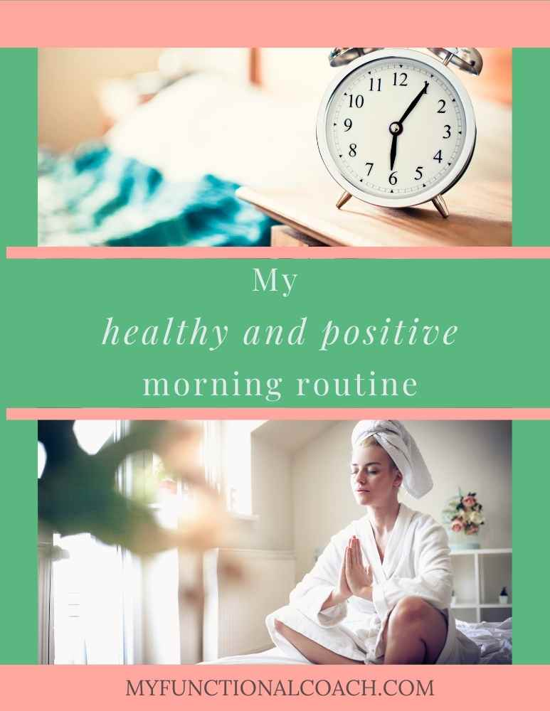 My healthy and positive morning routine
