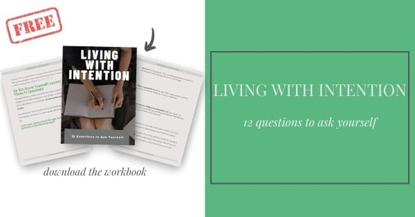 Living with Intention. Download the workbook.